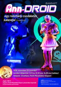 Ann-droid, egy robotlány csodálatos kalandjai @ Petőfi Művelődési Központ színházterem